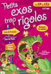 Petits Exos Trop Rigolos ; Du Cp Au Ce1 ; 6/7 Ans
