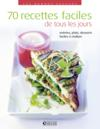Livres - 70 recettes faciles de tous les jours ; entrée, plats, desserts très faciles à réaliser