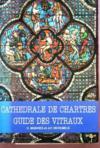 Livres - Cathedrale De Chartres - Guide Des Vitraux.