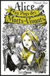 Alice au Pays des Morts-Vivants  - Mainak Dhar