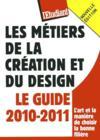 Les métiers de la création et du design (édition 2010/2011)