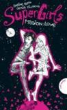 Livres - SuperGirls - Mission: Love