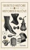 Secrets d'histoire et autres histoires d'alcôves