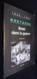 Bretagne.. 6. Brest dans la guerre. 1939-1945