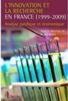L'innovation et la recherche en France (1999-2009) ; analyse juridique et économique