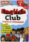English club, l'anglais en s'amusant t.2  - Collectif