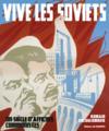 Vive les Soviets ; 70 ans d'affiches procommunistes