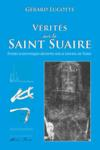 Vérités sur le Saint-Suaire ; études scientifiques récentes sur le Linceul de Turin