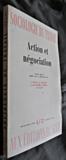 Sociologie du travil, Action et négociation, 4/77