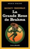 La Grande Roue De Brahma