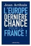 L'Europe : dernière chance pour la France !