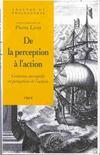 De la perception a l'action ; contenus perspectifs et perception de l'action