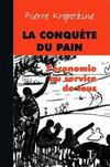 Livres - La conqute du pain ; l'conomie au service de tous