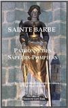 Sainte Barbe, Patronne Des Sapeurs-Pompiers