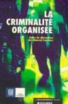 La Criminalite Organisee  - Collectif