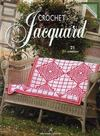 Crochet jacquard ; 21 créations