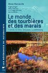 Le monde des tourbières et des marais ; France, Suisse, Belgique, Luxembourg