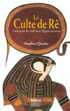 Livres - Le Culte De Re ; L'Adoration Du Soleil Dans L'Egypte Ancienne