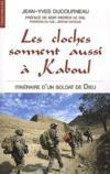 Les cloches sonnent aussi à Kaboul ; itinéraire d'un soldat de Dieu