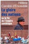 La gloire des nations ou la fin de l'empire soviétique