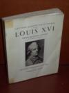 Livres - Louis Xvi. L'Histoire Racontee Par Ses Temoins.