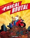 Pascal Brutal t.4 ; le roi des hommes