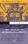 La Pierre Et L'Ecrit ; Des Caisses Du Roi Aux Poches Des Cadavres