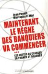 Maintenant le règne des banquiers va commencer... les luttes de classes en France et ailleurs