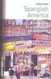 Spanglish america ; les enjeux de la latinisation des Etats-Unis