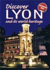 Discover Lyon and its wolrd heritage