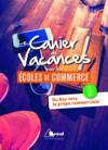 Le cahier de vacances pour les écoles de commerce ; ECE, ECS, ECT ; du bac vers la prépa commerciale (2016)