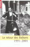 Le Retour Des Balkans 1991-2001