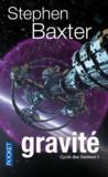 Cycle des Xeelees t.1 ; gravité