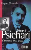 L'aventure et la grâce ; ernest psichari,1883- 1941