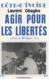 Cote D'Ivoire Agir Pour Les Libertes