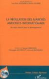 La régulation des marchés agricoles internationaux