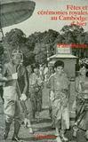Fetes Et Ceremonies Royalesau Cambodge D'Hier