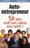 Auto-entrepreneur ; 50 idées pour vous lancer avec succès !
