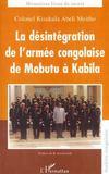 La Desintegration De L'Armee Congolaise De Mobutu A Kabila