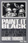 Paint it black ; quand la mort rôde dans le Rock, le Blues, le Rap & la Country
