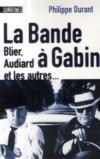 La bande à Gabin ; Blier, Audiard et les autres