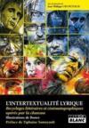 L'intertextualite lyrique ; recyclages littéraires et cinématographiques opérés par la chanson