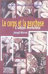Le corps et la psychose ; l'objet invisible