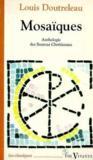 Mosaiques. Anthologie Des Sources Chretiennes