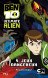 Livres - Ben 10 ; ultimate alien t.4 ; jeux dangereux