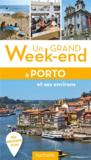Un Grand Week-End ; Porto Et Ses Environs (Edition 2016)