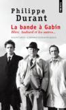 La bande à Gabin ; Blier, Audiard et les autres...