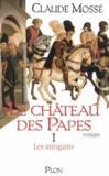 Le Chateau Des Papes - Tome 1 Les Intrigants