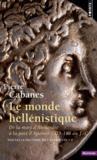 Le monde hellenistique. . de la mort d'alexandre a la paix d'apamee 323-188 av. j.-c.