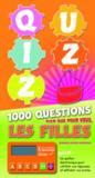 Quizz ; 1000 questions rien que pour vous, les filles